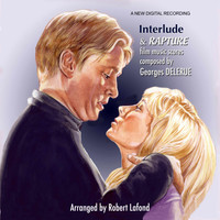 Georges Delerue, Robert Lafond / - Interlude & Rapture