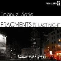 Emanuel Satie - Fragments Of The Last Night