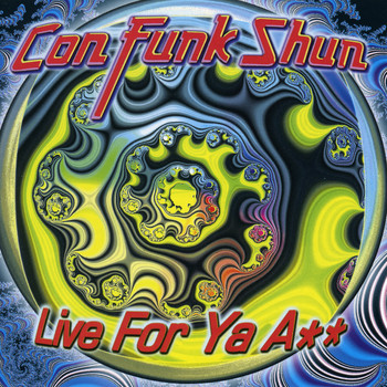 Con Funk Shun - Live for Ya Ass