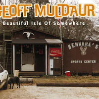 Geoff Muldaur - Beautiful Isle Of Somewhere