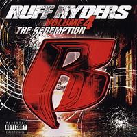 Ruff Ryders - The Redemption Vol. 4 (Explicit)