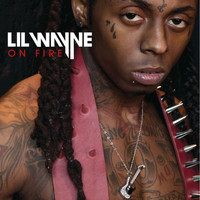 Lil Wayne - On Fire