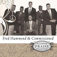 Fred Hammond - Platinum Praise - Fred Hammond & Commissioned