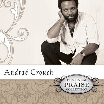 Andrae Crouch - Platinum Praise - Andrae Crouch