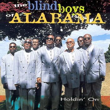 The Blind Boys Of Alabama - Holdin' On