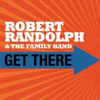 Robert Randolph & The Family Band - Get There