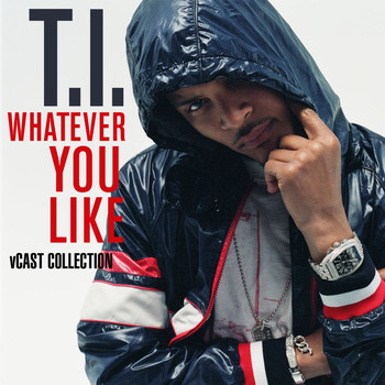 T.I. - Whatever You Like V Cast Collection