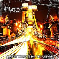 NATO - Kill The Fox To Foil The Plan