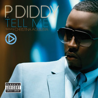 P. Diddy - Tell Me (feat. Christina Aguilera) (Explicit)