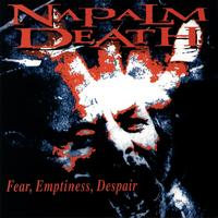 Napalm Death - Fear  Emptiness  Depair