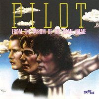 Pilot - From The Album Of The Same Name