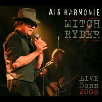 Mitch Ryder - Air Harmonie (Live in Bonn 2008)