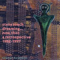 Steve Roach - ROACH: Dreaming ... now, then: A Retrospective