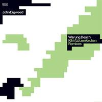John Digweed - Warung Beach (Kiki & Lutzenkirchen Remixes)
