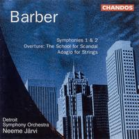 Neeme Jarvi - BARBER: Symphonies Nos. 1 and 2 / The School for Scandal / Adagio for Strings