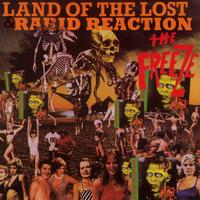 The Freeze - Land Of The Lost/Rabid Reaction