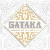 Gataka - Music is my blood
