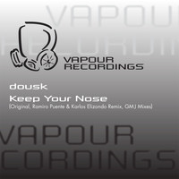 Dousk - Keep Your Nose
