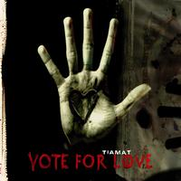 Tiamat - Vote For Love (Explicit)