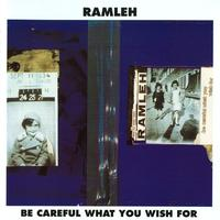 Ramleh - Be Careful What You Wish For