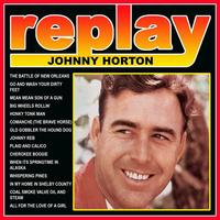 Johnny Horton - Replay: Johnny Horton