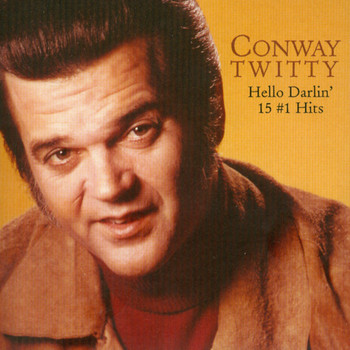 Conway Twitty - Hello Darlin' - 15 #1 Hits