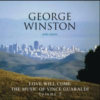 George Winston - Love Will Come - The Music Of Vince Guaraldi, Volume 2 Deluxe Version