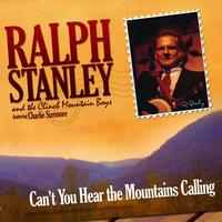 Ralph Stanley & The Clinch Mountain Boys - Can't You Hear The Mountains Calling