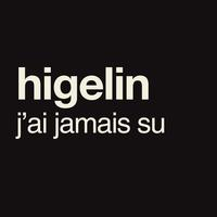 Jacques Higelin - J'ai Jamais Su [Version Radio] (Version Radio)