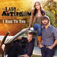 Lady Antebellum - I Run To You