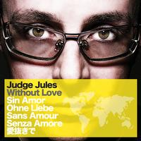 Judge Jules - Without Love