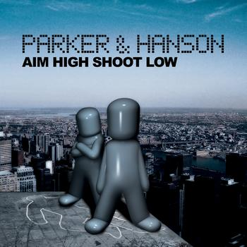 Parker & Hanson - Aim High, Shoot Low