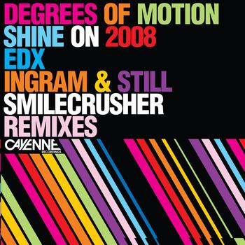Degrees Of Motion - Shine On 2008