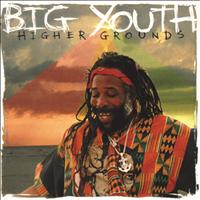 Big Youth - Higher Grounds