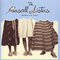 The peasall sisters / - Home to you