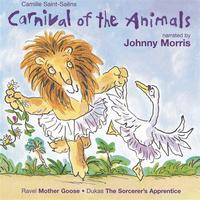 Johnny Morris - SAINT-SAENS: Carnival of the Animals / RAVEL: Mother Goose (Children's Classics)