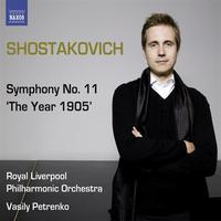 "Royal Liverpool Philharmonic Orchestra - SHOSTAKOVICH, D.: Symphonies, Vol.  1 - Symphony No. 11, ""The Year 1905"" (Royal Liverpool Philharmon"