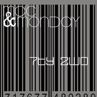 Mac & Monday - 7ty 2wo