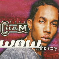 Baby Cham - WOW: The Story Volume 1 & 2