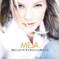 Meja - Welcome To The Fanclub Of Love