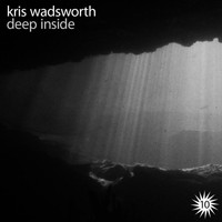 Kris Wadsworth - Deep Inside