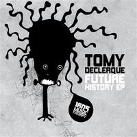 Tomy DeClerque - Future History EP