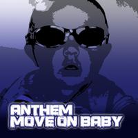 Anthem - Move On Baby