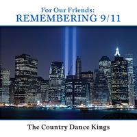 Country Dance Kings - For Our Friends: Remembering 9/11