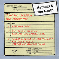 Hatfield & The North - John Peel Session (12th January 1973)