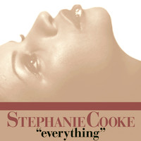 Stephanie Cooke - Everything (Digital Edition)