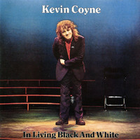 Kevin Coyne - In Living Black And White (Live)