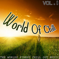 Various Artists - World of Chill, Vol. 1 (The Worlds Finest Chill out Music)