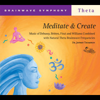Dr. Jeffrey Thompson - Brainwave Symphony: Meditate and Create