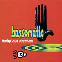 Bass-O-Matic - Funky Love Vibrations